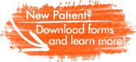 New Patient? Download forms and learn more!
